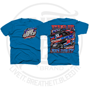 Dirt Track Racing Dirt Late Model Dirt Modified Stand Up for the Flag Racing Shirt