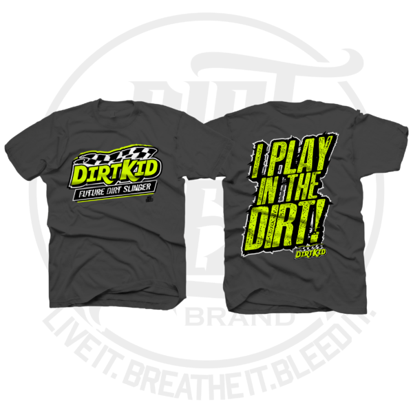 Dirt Kid I play in the Dirt Youth Dirt Track Racing Shirt